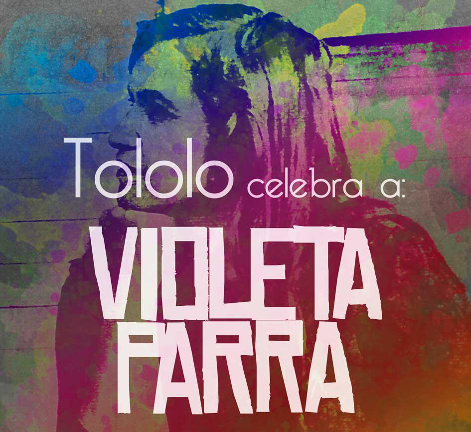 """Se viene """"con todo"""" celebración a Violeta Parra"""