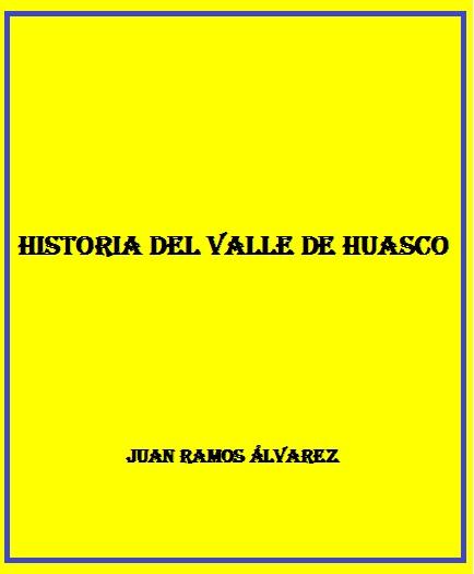 Historia del Valle del Huasco, Juan Ramos Álvarez